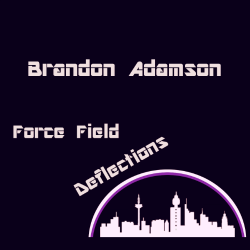 brandon adamson, force field deflections